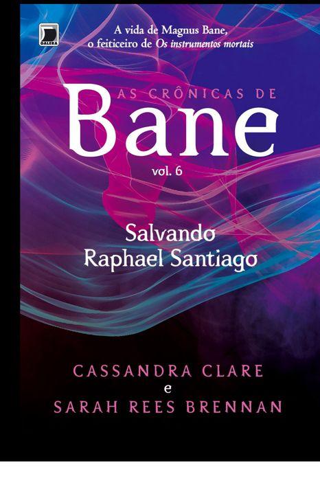 Salvando Rafael Santiago - As Crônicas de Bane -