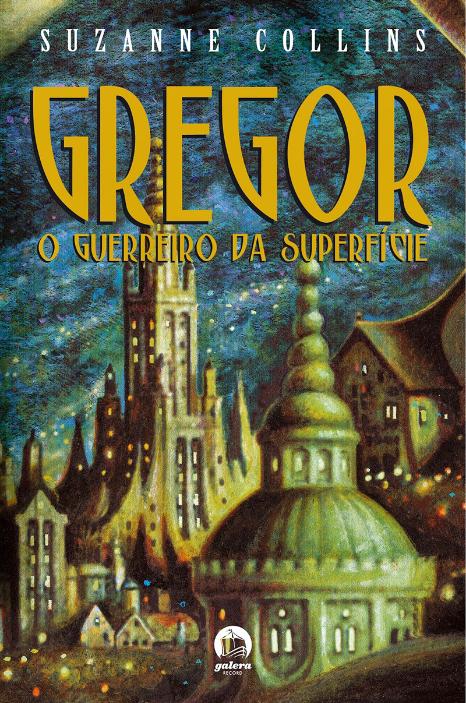 Gregor - O Guerreiro da Superfície