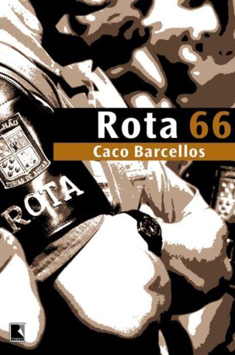 Rota 66 - A História da Polícia que Mata